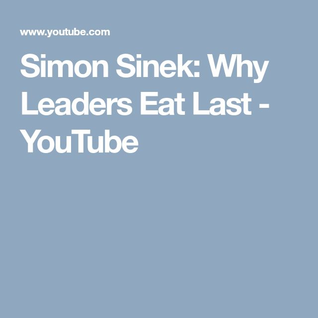Simon Sinek: Why Leaders Eat Last - YouTube