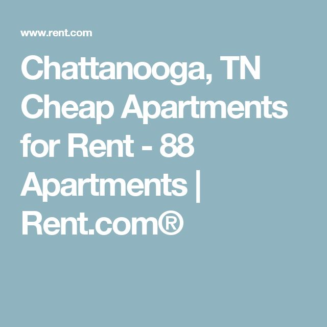 Chattanooga, TN Cheap Apartments for Rent - 88 Apartments | Rent.com®