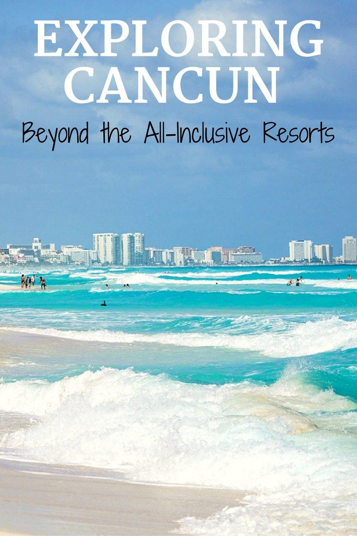 Exploring Cancun beyond the all-inclusive resorts