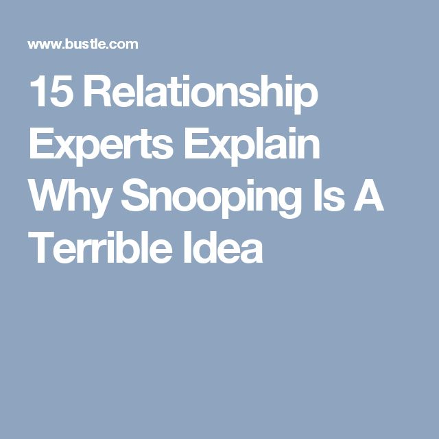 15 Relationship Experts Explain Why Snooping Is A Terrible Idea