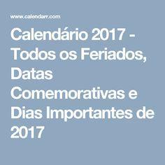 Calendário 2017 - Todos os Feriados, Datas Comemorativas e Dias Importantes de 2017