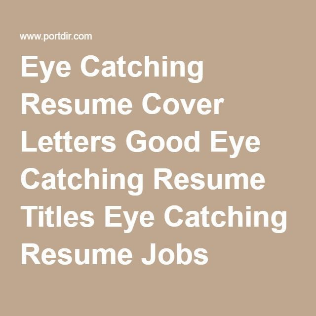 Microsoft Word Resume Templates Eyes Eye Catching Cover Letters Good Titles Jobs Example