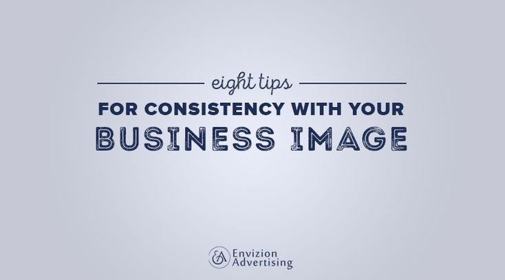 8 Tips For Consistency With Your Business Image - http://envizionadvertising.com/8-tips-consistency-business-image?utm_source=rss&utm_medium=Sendible&utm_campaign=RSS #EnvizionAdvertising