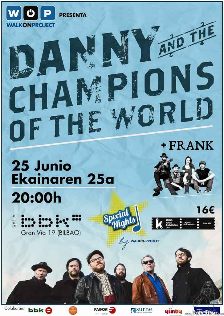 Cartel de Danny & The Champions Of The World (Sala BBK, Bilbao, 2015) Danny & The Champions Of The World, WOP Special Nights 2016, Sala BBK, Bilbao, 25/VI/2016  http://denaflows.com/galerias-de-fotos-de-conciertos/d/danny-the-champions-of-the-world/