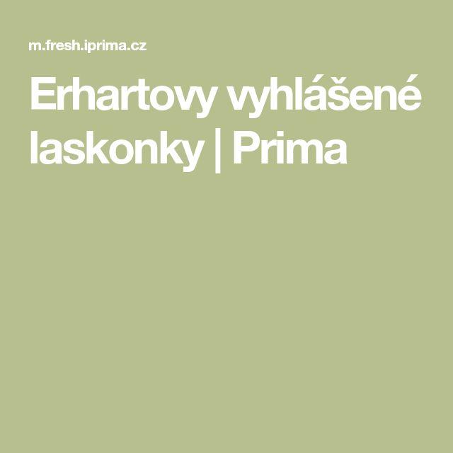 Erhartovy vyhlášené laskonky | Prima
