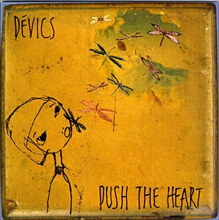 The Devics - Push The Heart