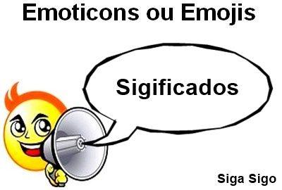 Emoticons ou Emojis: Significados http://sigasigo.blogspot.com.br/2015/06/emoticons-ou-emojis-significados.html Nas redes sociais como Facebook, WhatsApp e Instagram, os emojis são os ícones de origem japonesa que estão presentes e são utilizados como um meio de expressar os sentimentos dos usuários sob a forma de desenhos, conhecidos como os emoticons ocidentais, mas você sabe os significados deles?