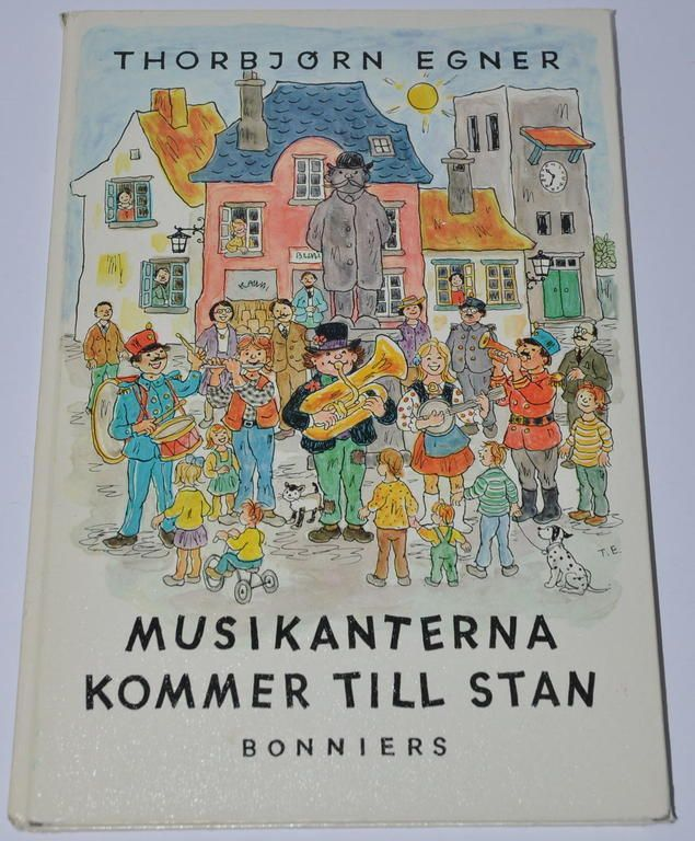 MUSIKANTERNA KOMMER TILL STAN - Thorbjörn Egner