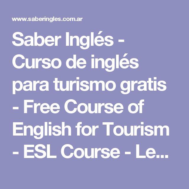 Saber Inglés - Curso de inglés para turismo gratis - Free Course of English for Tourism - ESL Course - Lecciones para aprender inglés gratis