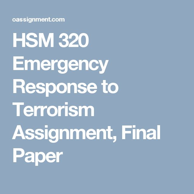 HSM 320 Emergency Response to Terrorism Assignment, Final Paper
