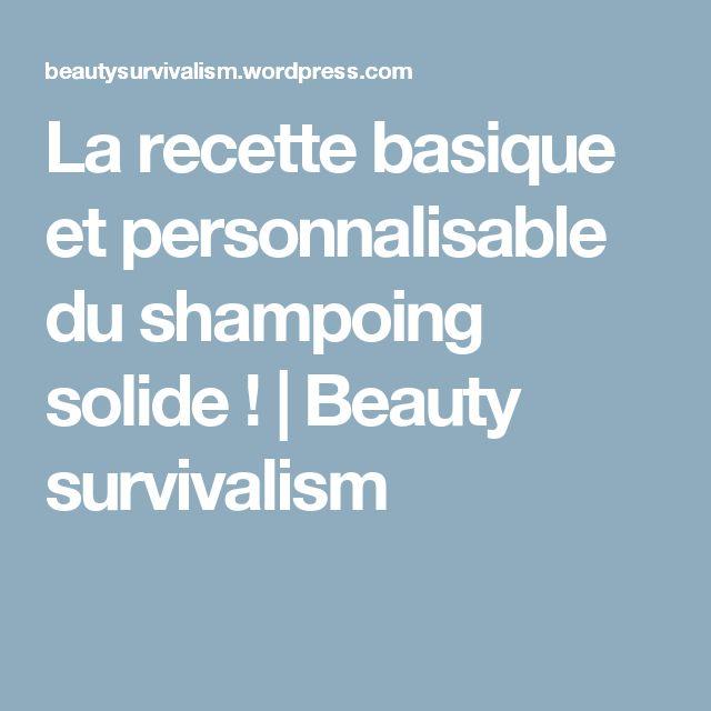 La recette basique et personnalisable du shampoing solide ! | Beauty survivalism
