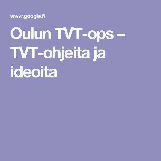 Oulun TVT-ops – TVT-ohjeita ja ideoita