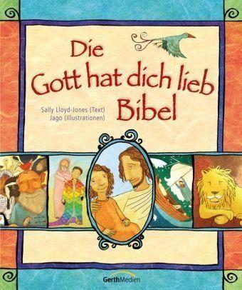 Die Gott hat dich lieb Bibel: Amazon.de: Sally Lloyd Jones, Jago: Bücher
