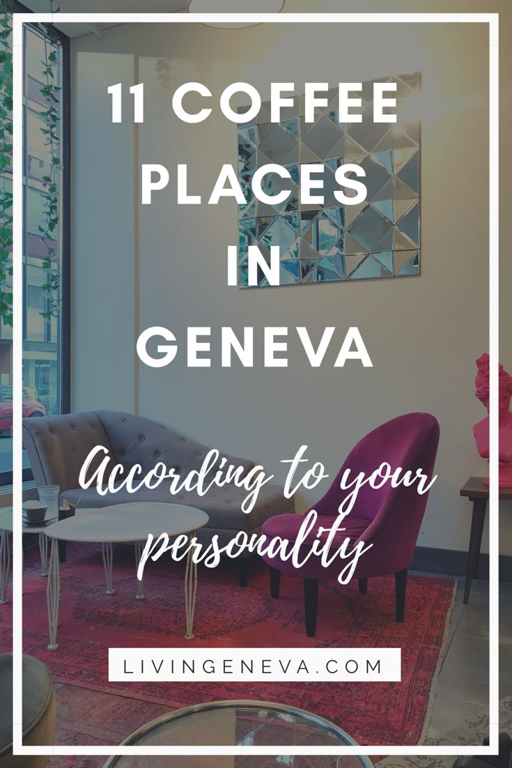 11 coffee places in geneva according to your personality - livingeneva.com