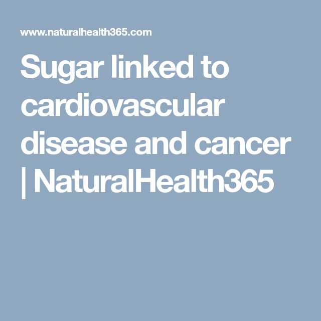 Sugar linked to cardiovascular disease and cancer | NaturalHealth365