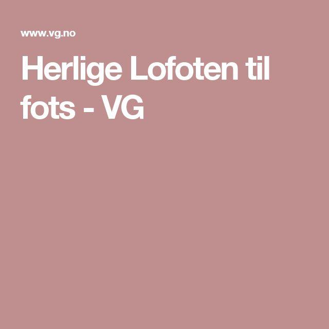 Herlige Lofoten til fots - VG