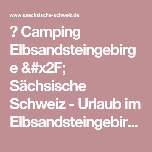 ❶ Camping Elbsandsteingebirge / Sächsische Schweiz - Urlaub im Elbsandsteingebirge – TV Sächsische Schweiz