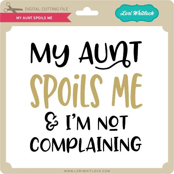 Download My Aunt Spoils Me | Good resume examples, Aunt quotes ...