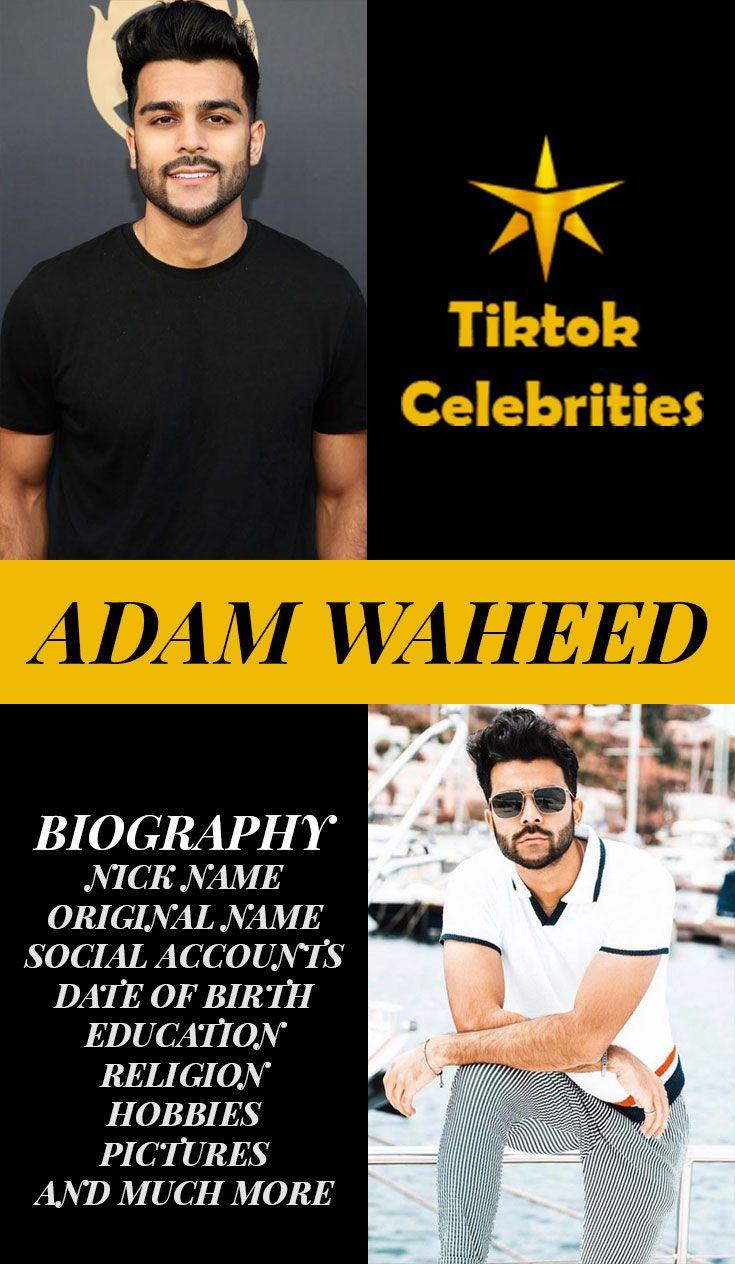 Adam Waheed Biography Celebrities Birth Education