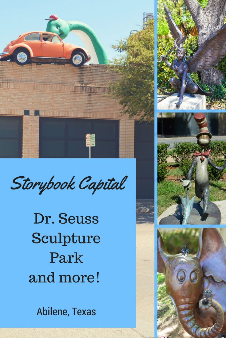 Abilene, Texas - Storybook Capital of Texas - See the Dr. Seuss Charaters as well as much more! A family fun activity.