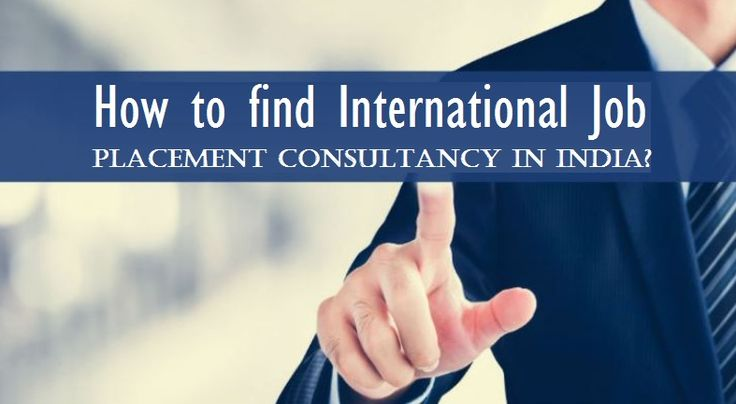 How to find #International Job #Placement Consultancy in #India?