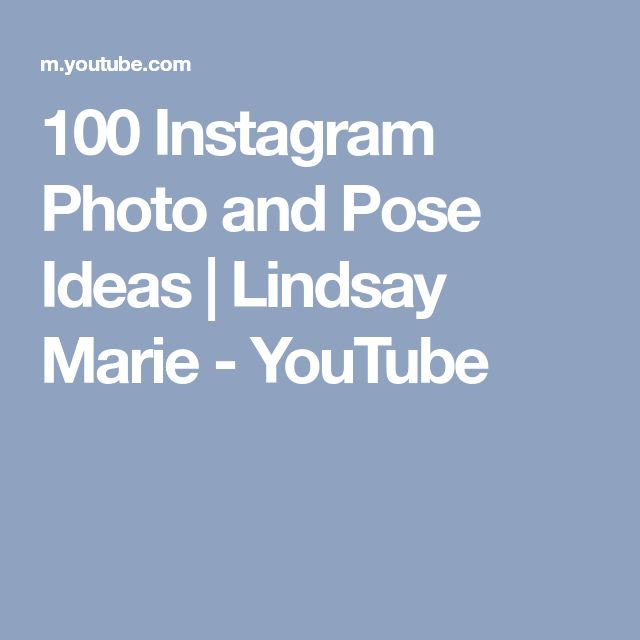 100 Instagram Photo and Pose Ideas | Lindsay Marie - YouTube