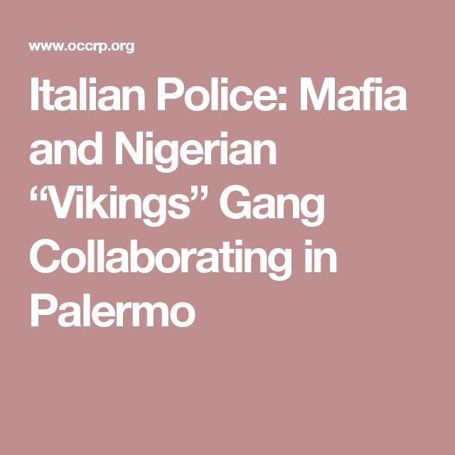 "Italian Police: Mafia and Nigerian ""Vikings"" Gang Collaborating in Palermo"