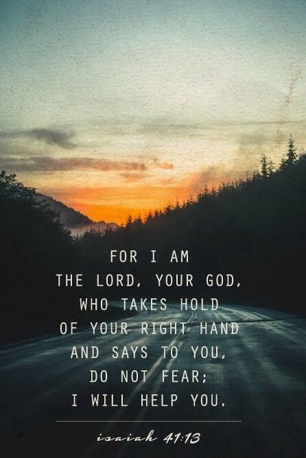 For I am the Lord your God, who takes hold of your right hand and says to you, do not fear.