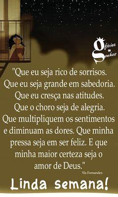 """""""Que eu seja rico de sorrisos.Que eu seja grande em sabedoria.Que eu cresça nas atitudes.Que o choro seja de alegria.Que multipliquem..."""
