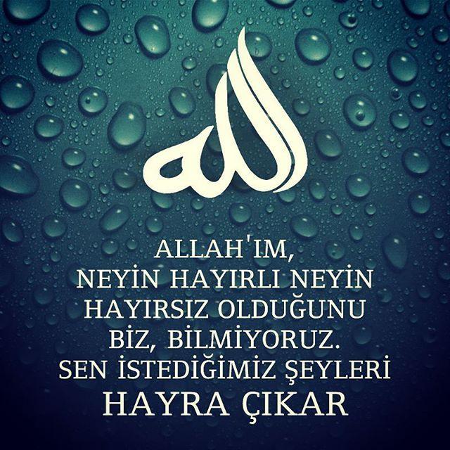 Allah'ım, Neyin hayırlı neyin hayırsız olduğunu biz, bilmiyoruz. Sen istediğimiz şeyleri hayra çıkar. #amin #esselamunaleykum #hayirlicumalar #hayirlisabahlar #gunaydin #goodmorning #dua #allah #hayirlisi