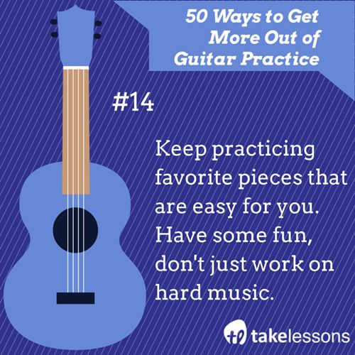 Guitar Practice Tip 14: Keep practicing favorite pieces that are easy for you. Have some fun, don't just work on hard music. http://takelessons.com/blog/50-things-to-improve-your-guitar-practice-z01?utm_source=social&utm_medium=blog&utm_campaign=pinterest