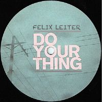 Felix Leiter - Do Your Thing by DjFelixLeiter   Free Listening on SoundCloud
