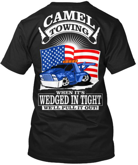 Camel Towing When It's Wedged In Tight We'll Pull It Out! Black T-Shirt Back