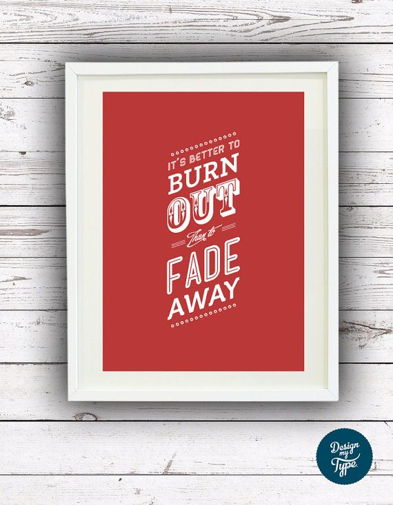 FRAMED Poster - It's Better To Burn Out Than To Fade Away - Kurt Cobain / Neil Young Lyrics