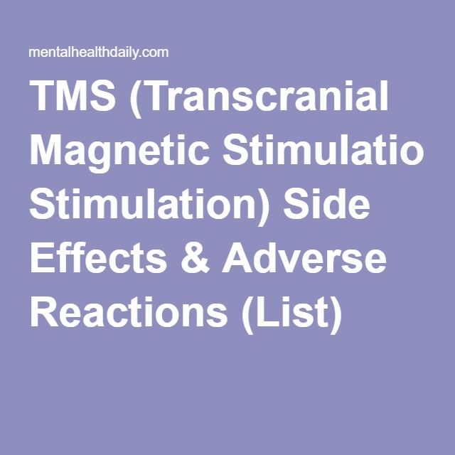 TMS (Transcranial Magnetic Stimulation) Side Effects & Adverse Reactions (List)