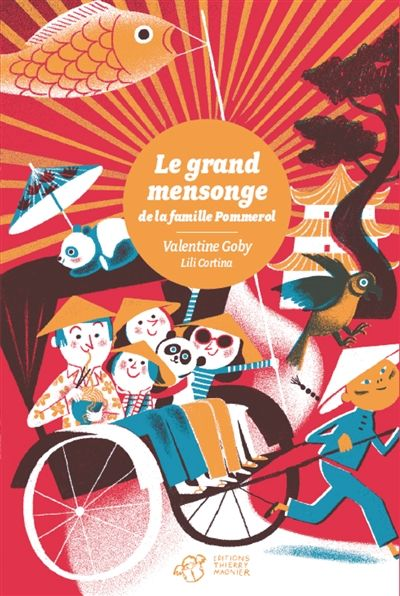 Le grand mensonge de la famille Pommerol / Valentine Goby ; Lili Cortina. - Thierry Magnier (En voiture Simone !), 2015