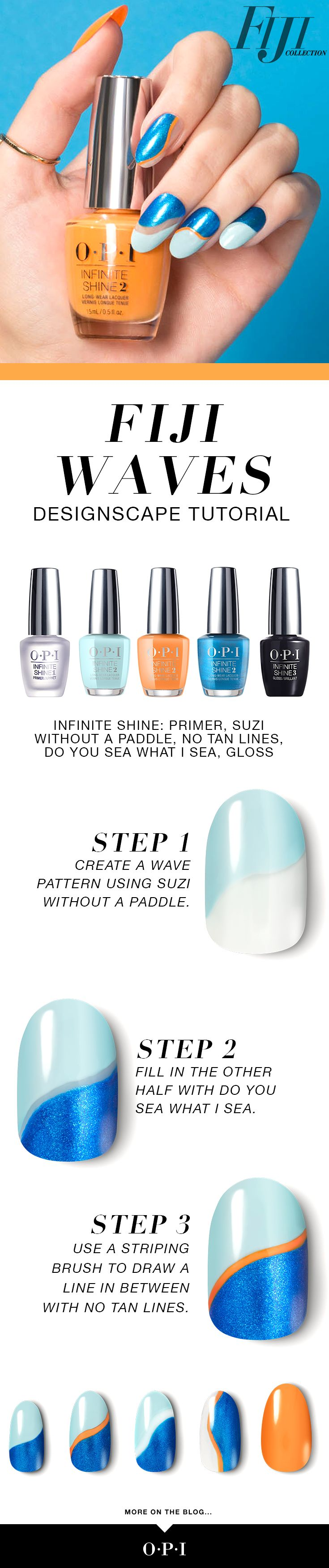 "OPI presents Fiji inspired nail art, ""Fiji Waves"". Try this fun nail art using the OPI Fiji collection in Infinite Shine. Step 1: Create a wave pattern using Suzi Without a Paddle. Step 2: Fill in the other half with Do You Sea What I Sea. Step 3: Use a striping brush to draw a line in between with No Tan Lines."