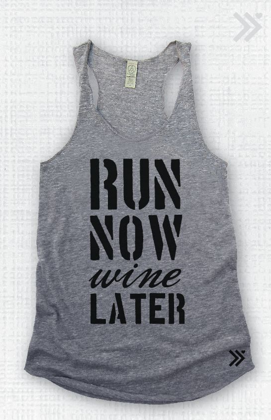 Run Now Wine Later Eco Tank by everfitte on Etsy, $26.00- So Punny