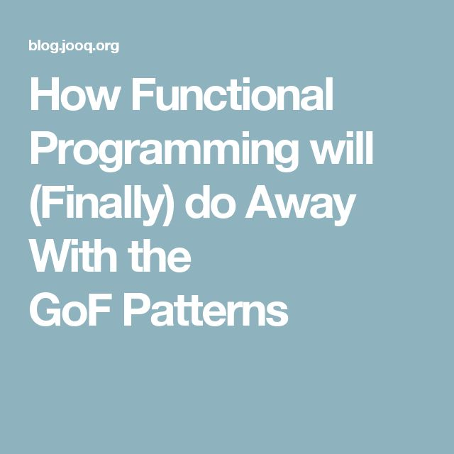 How Functional Programming will (Finally) do Away With the GoF Patterns
