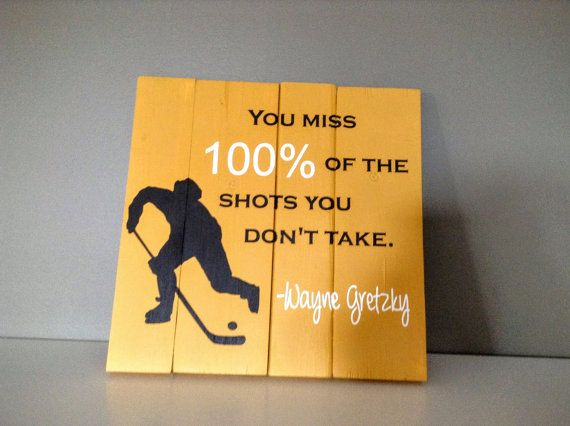 Wood Sign - You miss 100% of the shots you don't take - Wayne Gretzky/Hockey Sign/Hockey Decor/Hockey Player Gift/Hockey Quote