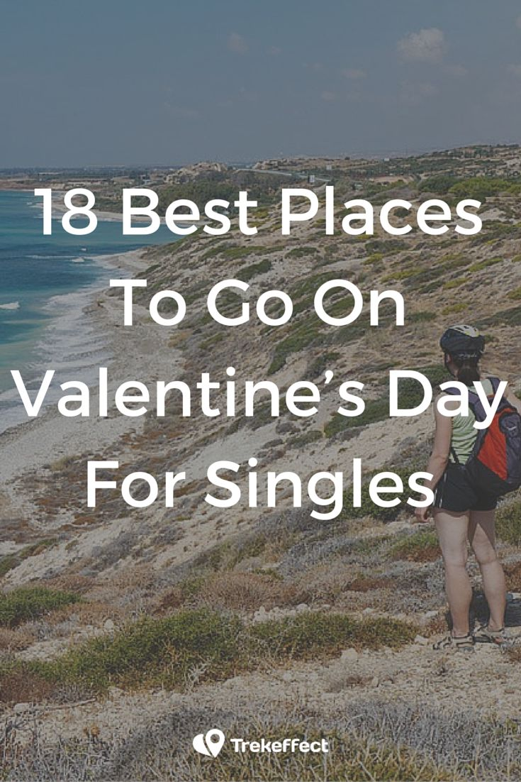 think february 14 is going to be a frustrating day for you then escape cupids reach with these fabulous and not so romantic places to go on valentines - Places To Go On Valentines Day