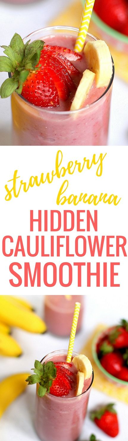 Hidden Cauliflower Smoothie (A Delicious Smoothie Recipe and You Can't Taste the Cauliflower!)