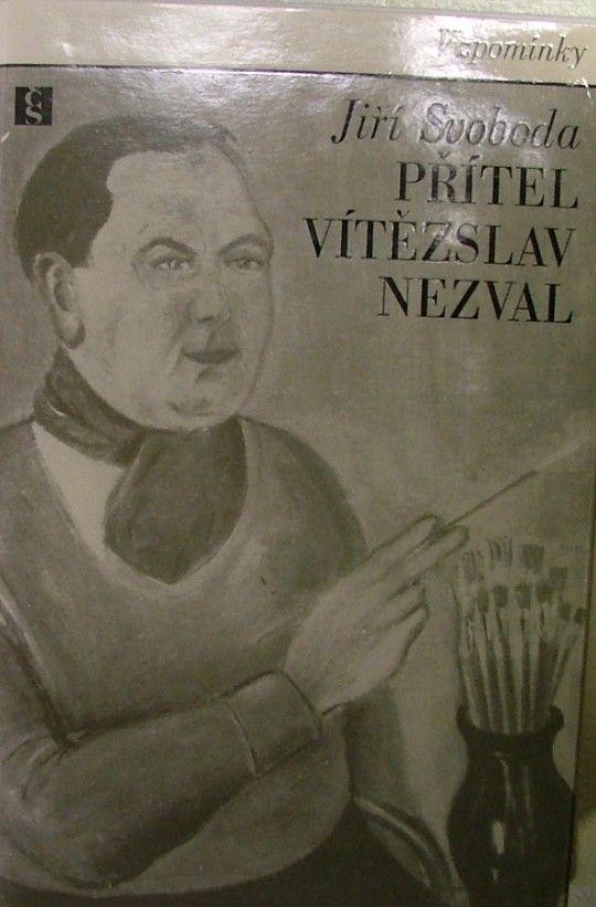 SVOBODA Jiří: Přítel Vítězslav Nezval.