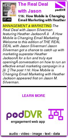 #MANAGEMENT #PODCAST  The Real Deal with Jason Silverman | Business Development / Effective Online Marketing / Powerful Offli    116: How Mobile is Changing Email Marketing with Heather Jackson    READ:  https://podDVR.COM/?c=eeffcdd4-e5d3-1f4b-1ac3-eb28fff75802