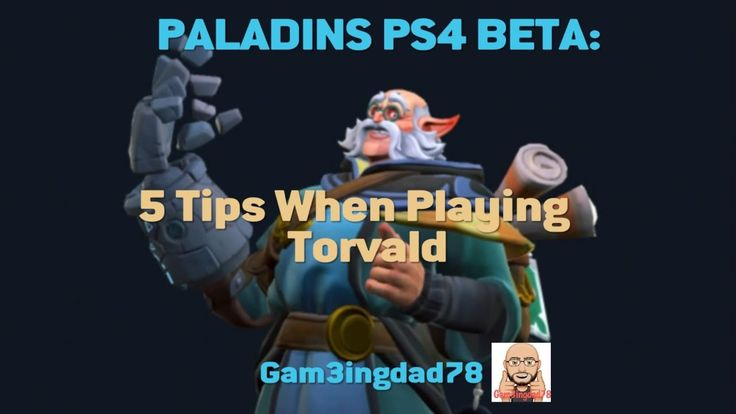 PALADINS PS4 BETA: 5 TIPS WHEN PLAYING TORVALD