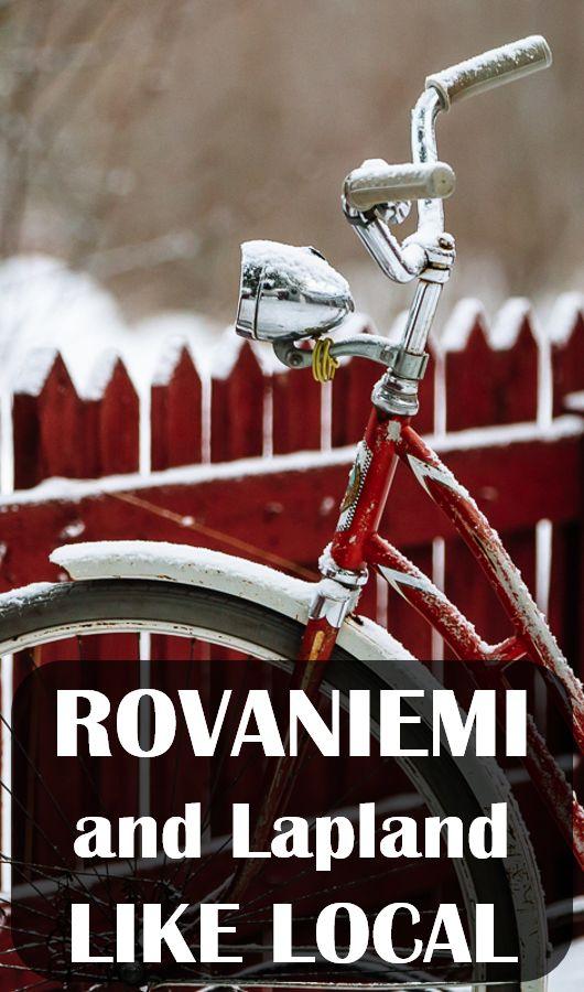 Travel #Rovaniemi and #Lapland like local!  #Finalnd #Scandinavia #Travel #Traveltips