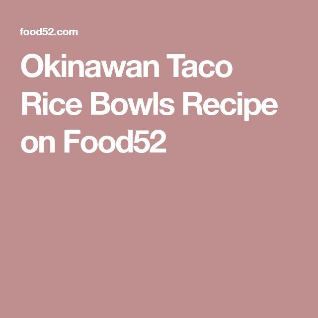 Okinawan Taco Rice Bowls Recipe on Food52