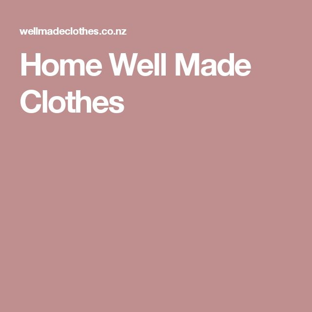 Home Well Made Clothes