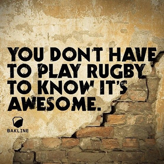 You really don't have to play to know. Rugby is awesome. Share to spread the word! #rugby #bakline