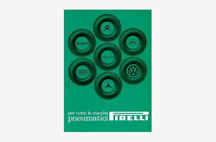 "Pneumatici Pirelli by Alan Fletcher. 1963, Advertising. Magazine announcement promoting Pirelli tyres. The text reads: ""Tyres for all car brands."" Fletcher intelligently inscribed brands' marks within Pirelli tyres, thus reinforcing their belonging to the company. The tyres are arranged in a geometric flower-like layout, an interpretation also emphasized by green background. Previously unseen on the internet."